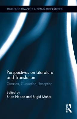Perspectives on Literature and Translation By Nelson, Brian (EDT)/ Maher, Brigid (EDT)