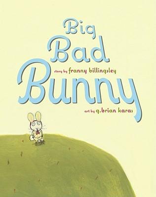 Big Bad Bunny By Billingsley, Franny/ Karas, G. Brian (ILT)